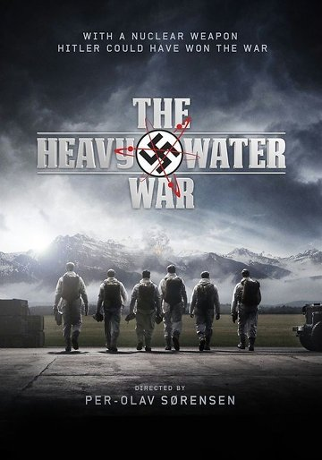 The Heavy Water War: Stopping Hitler's Atomic Bomb / Kampen om tungtvannet  (2015) TV Mini-Series