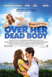 Μόνο Πάνω... από το Πτώμα της / Over Her Dead Body (2008)