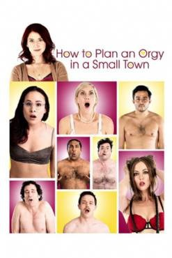 How to Plan an Orgy in a Small Town 2015