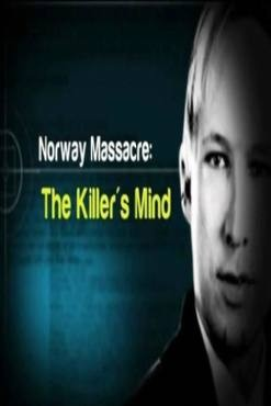 Norway Massacre: The Killers Mind 2011