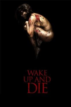 Wake Up and Die 2011