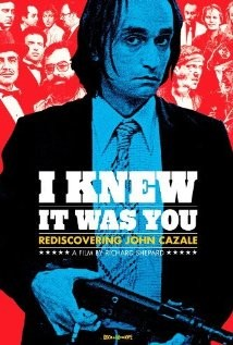 I Knew It Was You: Rediscovering John Cazale  2009