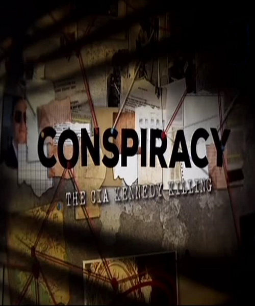 Conspiracy The CIA Kennedy Killing (2016)