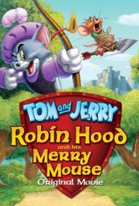 Tom and Jerry Robin Hood and his Merry Mouse  (2012)