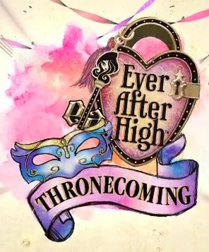 Ever After High - Throne coming (2014)