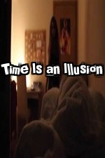 Time Is an Illusion (2014) short horror film
