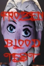 Frozen Blood Test (2015) Short Film