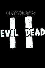 Claycat's Evil Dead II ( 2012 )  Short