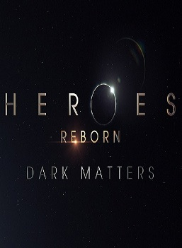 Heroes Reborn: Dark Matters (2015– ) TV Series